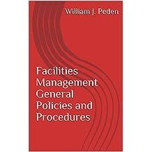 Facilities Management General Policies and Procedures (F. M. Policies & Procedures)