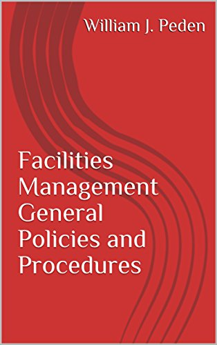 4b333ed26d Facilities Management General Policies and Procedures (F. M. Policies &  Procedures) by [Peden,
