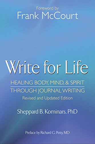 Write for Life: Healing Body, Mind, & Spirit through Journal Writing by [Kominars, Sheppard B.]