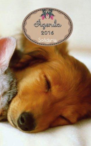 Agenda 2016 solidaria: las ventas irán para la perrera CAAB ...
