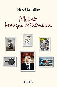 Moi et François Mitterrand par Hervé  Le Tellier