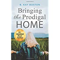 Bringing the Prodigal Home