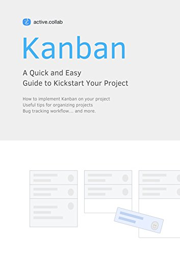 Kanban: A Quick and Easy Guide to Kickstart Your - Software Kanban