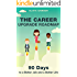 The Career Upgrade Roadmap: 90 Days to a Better Job and a Better Life