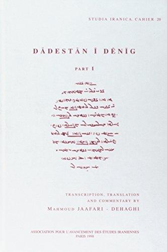 Dadestan i Denig. Part 1 (Cahiers de Studia Iranica)
