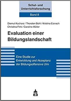 Book Evaluation einer Bildungslandschaft: Eine Studie zur Entwicklung und Akzeptanz der Bildungsoffensive Ulm