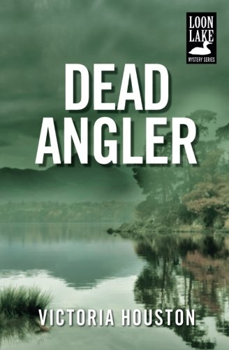 Dead Angler (A Loon Lake Mystery)