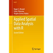 Applied Spatial Data Analysis with R (Use R! Book 10)