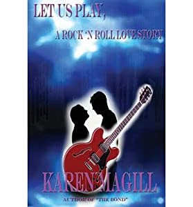 [ [ [ Let Us Play, a Rock 'n Roll Love Story [ LET US PLAY, A ROCK 'N ROLL LOVE STORY ] By Magill, Karen ( Author )Dec-18-2006 Paperback