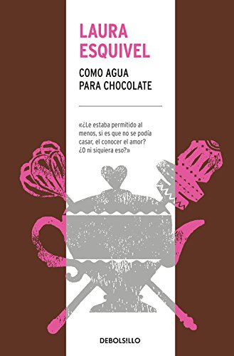 Como agua para chocolate (CAMPAÑAS) Tapa dura – 5 oct 2017 Laura Esquivel DEBOLSILLO 8466344608 FICTION / Romance / General