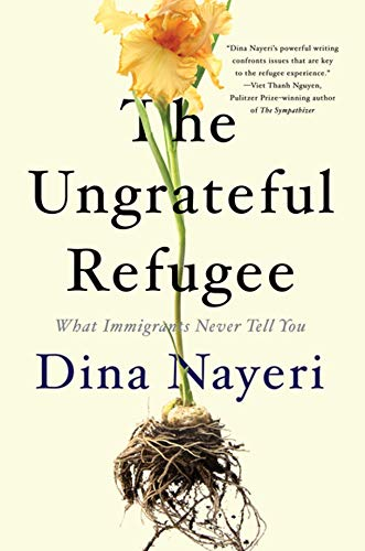 The Ungrateful Refugee: What Immigrants Never Tell You (Evicted Poverty And Profit In The American City)