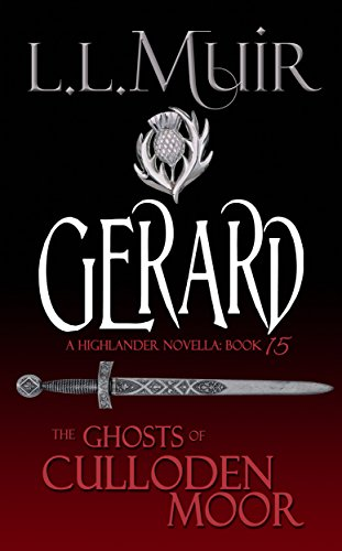 Gerard: A Highlander Romance (The Ghosts of Culloden Moor Book -