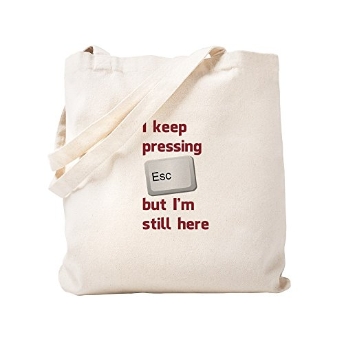 CafePress I Keep Pressing The Escape Key But Im Still Here T Natural Canvas Tote Bag, Cloth Shopping Bag