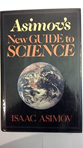 amazon com asimov s new guide to science 9780465004737 isaac rh amazon com asimov's new guide to science 1993 isaac asimov pdf free download isaac asimov intelligent man's guide to science