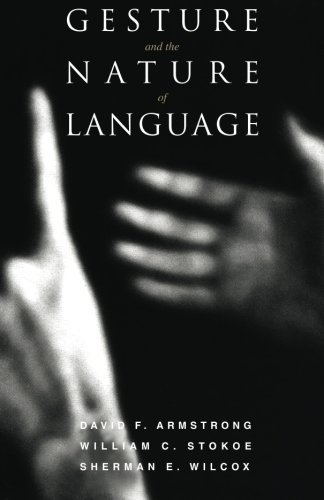 Gesture and the Nature of Language by David F. Armstrong (1995-03-31)