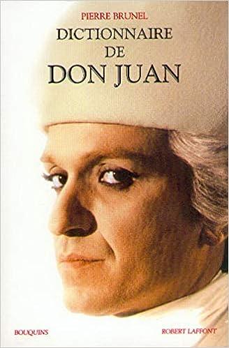 Amazon Fr Dictionnaire De Don Juan Brunel Pierre Livres