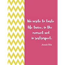 We Write To Taste Life Twice: Quote journal Notebook Composition Book Inspirational Quotes Lined Notebook (8.5...