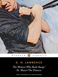 The Woman Who Rode Away; St. Mawr; the Princess (Penguin Classics)