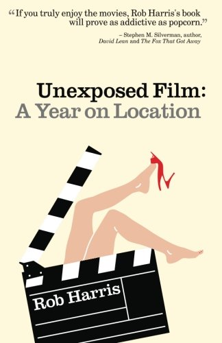Read Online Unexposed Film: a Year on Location pdf epub