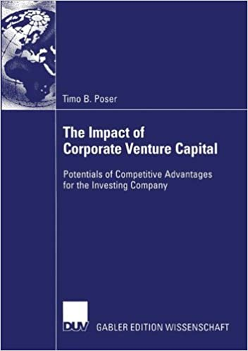 The Impact of Corporate Venture Capital: Potentials of Competitive Advantages for the Investing Company