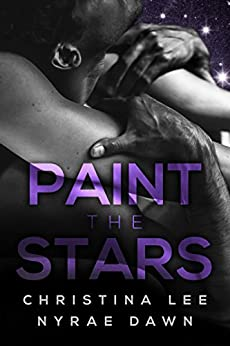 Paint the Stars (Free Fall Book 3) by [Lee, Christina, Dawn, Nyrae]
