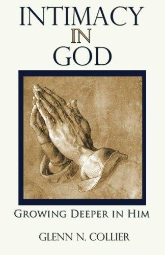 Intimacy In God: Growing Deeper in Him ebook