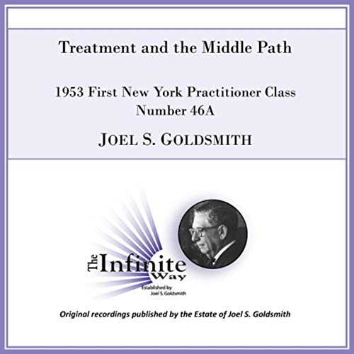 Treatment and the Middle Path (1953 First New York Practitioner Class, Number 46a) [Live] (Class Of 46)