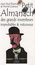 Petit Almanach des inventeurs improbables & méconnus