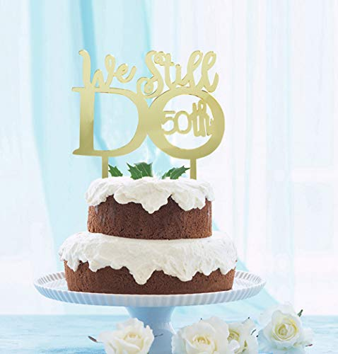 GrantParty Mirror Gold 50th Anniversary Cake Topper We Still Do 50th Vow Renewal Wedding Anniversary Cake Topper ()