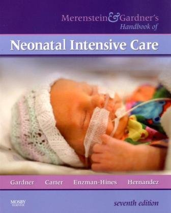 Merenstein & Gardner's Handbook of Neonatal Intensive Care, 7e by Brand: Mosby