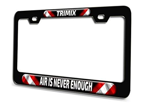TRIMIX AIR IS NEVER ENOUGH Scuba Diving Black Steel License Plate Frame 3D -