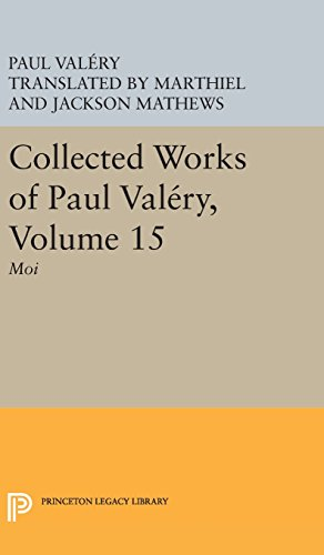 Collected Works of Paul Valery, Volume 15: Moi