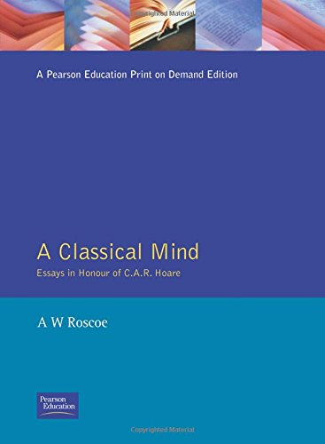 Classical Mind, A: Essays in Honour of CAR Hoare