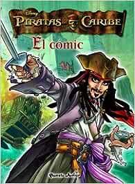 Piratas del Caribe. El cómic Disney. Piratas del Caribe