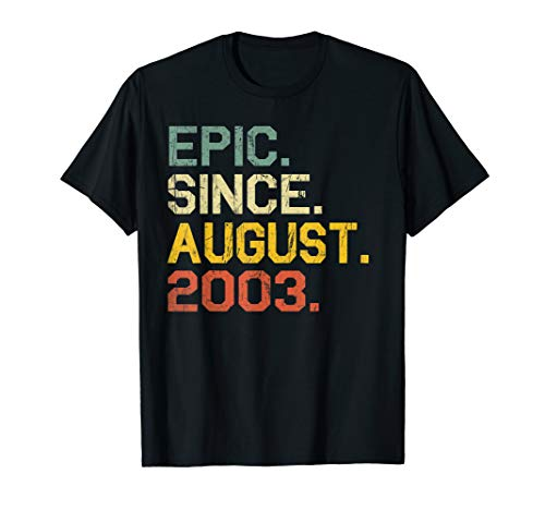 2003 Womens T-shirt - Epic Since August 2003 T-Shirt- 16 Years Old Birthday Shirt