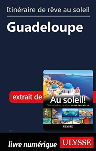 Amazon Com Itineraire De Reve Au Soleil Guadeloupe
