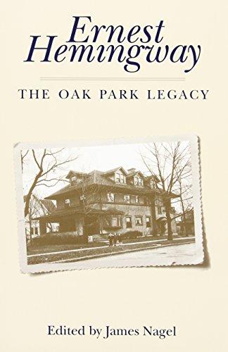 Ernest Hemingway: The Oak Park Legacy