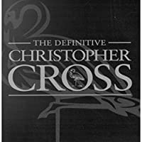 The Definitive Christopher Cross
