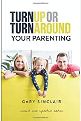 Turn Up Or Turn Around Your Parenting: An Essentials Kit Paperback