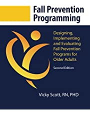 Fall Prevention Programming: Designing, Implementing and Evaluating Fall Prevention Programs for Older Adults (Second Edition)
