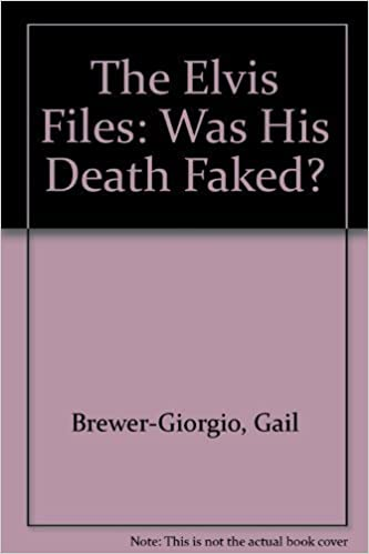 Book The Elvis Files: Was His Death Faked? by Brewer-Giorgio, Gail (1993)