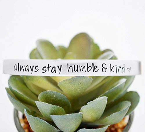 Always Stay Humble and Kind Hand Stamped Aluminum Cuff Bracelet Girls Gifts Under 20 Dollars