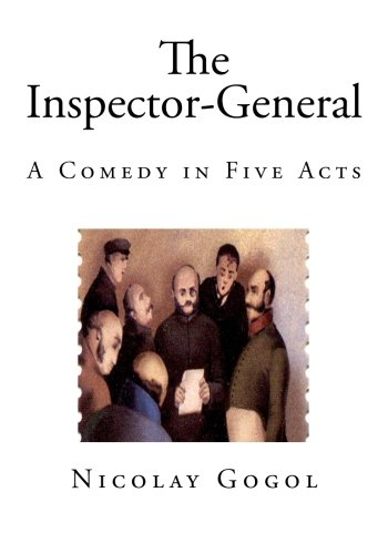 The Inspector-General: A Comedy in Five Acts (Classic Russian Comedies) by CreateSpace Independent Publishing Platform