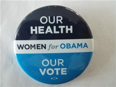 RARE OFFICIAL OUR HEALTH, OUR VOTE WOMEN FOR OBAMA Pinback Button 2.25 ()