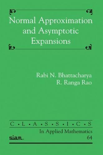 Normal Approximation and Asymptotic Expansions (Classics in Applied Mathematics)