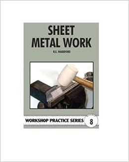 Sheet metal work workshop pratice series no 8 r e wakeford sheet metal work workshop pratice series no 8 r e wakeford 9780852428498 amazon books fandeluxe Choice Image