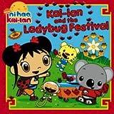 Kai-lan and the Ladybug Festival (Ni Hao, Kai-lan)