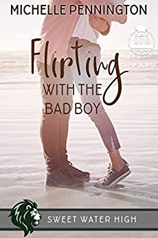 Flirting with the Bad Boy (Sweet Water High Book 4) by [Pennington, Michelle]