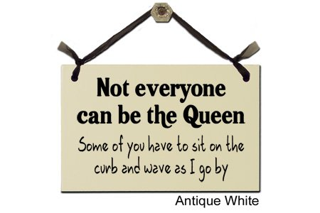 Wrapped In A Cloud Not Everyone Can Be The Queen... - Decorative Sign S-154-W