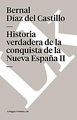 Historia verdadera de la conquista de la nueva España II Memoria: Amazon.es: Bernal Diaz del Castillo, Bernal Diaz del Castillo: Libros